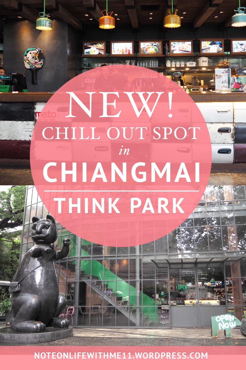 THINK PARK Chiangmai Northern Thailand Chill out spot Travel